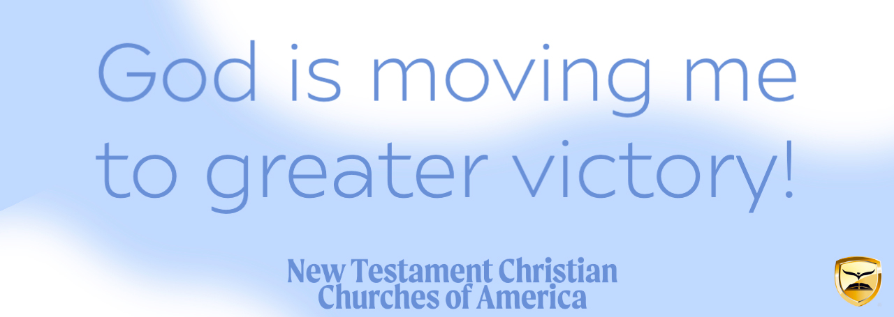 God is Moving me to Greater Victory